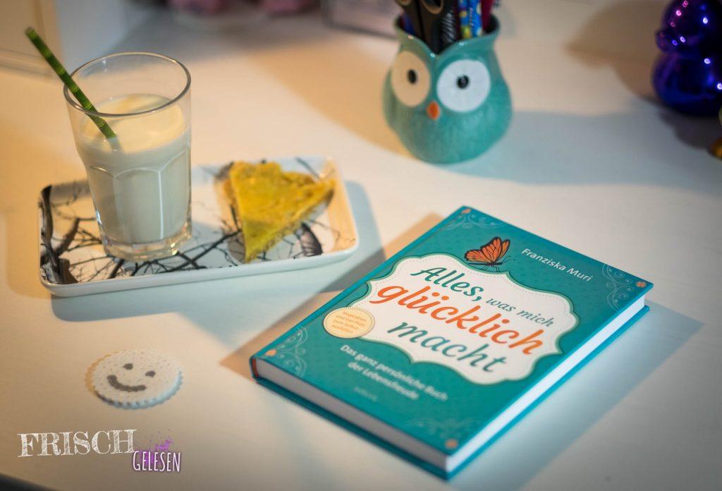 """""""Alles, was mich glücklich macht"""" von Franziska Muri, mich macht schon das fröhliche Cover glücklich."""