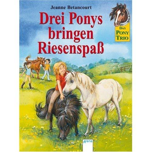 Das Ponytrio - Drei Ponys bringen Riesenspaß